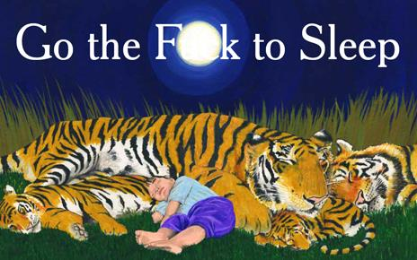 Go the fuck to sleep.png